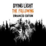 Promocja na Dying Light The Following Enhanced Edition