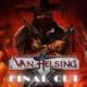 Przypomnienie: The Incredible Adventures of Van Helsing: Final Cut za darmo jeśli posiadacie trzy pierwsze części