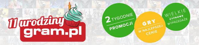 11 urodziny Gram.pl – 2 tygodnie promocji cyfrowych
