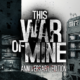 This War of Mine: Anniversary Edition za 11,99 zł w Games Republic