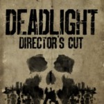 Promocja na Deadlight Director's Cut