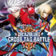BlazBlue: Cross Tag Battle za 63,03 zł w Kinguinie i G2Play