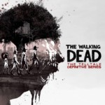 The Walking Dead: The Telltale Series Definitive Edition