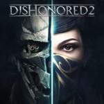 Promocja na Dishonored 2