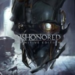 Promocja na Dishonored Definitive Edition