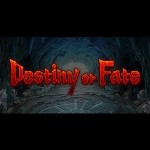 Destiny or Fate