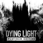 Promocja na Dying Light Platinium Edition