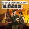 Promocja na Bridge Constructor The Walking Dead