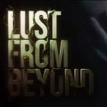 Promocja na Lust from Beyond