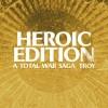 Promocja na A Total War Saga: TROY - Heroic Edition