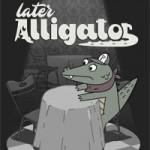 Promocja na Later Alligator