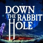 Promocja na Down the Rabbit Hole